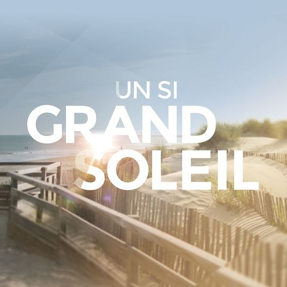 UN SI GRAND SOLEIL - TEAM COMEDIENS